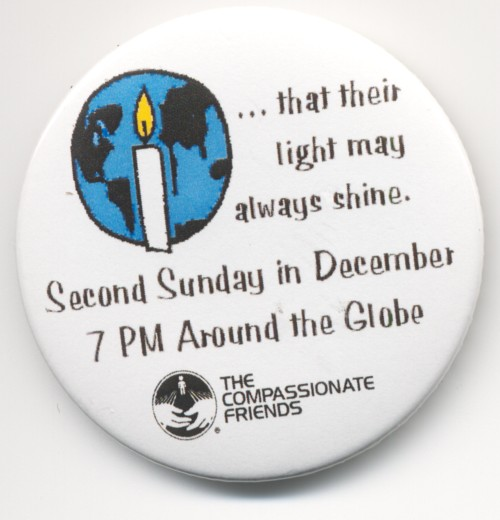 World Wide Candle Lighting - ... that their light may always shine (2nd Sunday in December @ 7PM around the Globe).